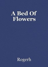 A Bed Of Flowers