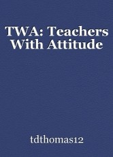 TWA: Teachers With Attitude