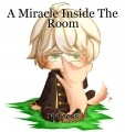A Miracle Inside The Room