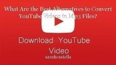 What Are the Best Alternatives to Convert YouTube Videos to Mp3 Files?