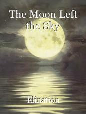 The Moon Left the Sky