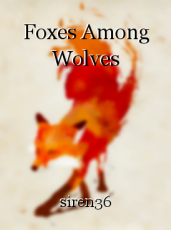 Foxes Among Wolves