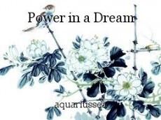 Power in a Dream