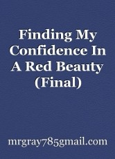 Finding My Confidence In A Red Beauty (Final)