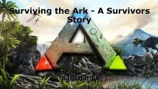 Surviving the Ark - A Survivors Story