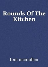 Rounds Of The Kitchen