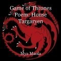 Game of Thrones Poem: House Targaryen
