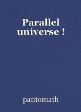 Parallel universe !
