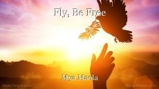 Fly, Be Free