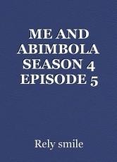 ME AND ABIMBOLA SEASON 4 EPISODE 5