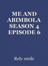 ME AND ABIMBOLA SEASON 4 EPISODE 6