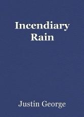 Incendiary Rain