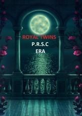 ROYAL TWINS : P.R.S.C ERA