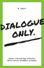 Dialogue Only.