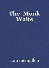 The  Monk Waits
