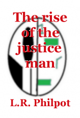 The rise of the justice man