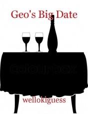 Geo's Big Date