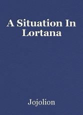 A Situation In Lortana