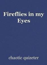 Fireflies in my Eyes