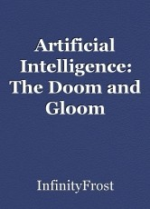 Artificial Intelligence: The Doom and Gloom