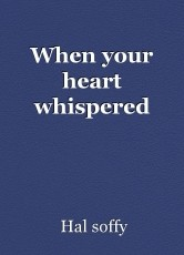 When your heart whispered
