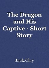 The Dragon and His Captive - Short Story