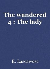 The wandered 4 : The lady