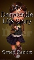 My Despicable Life Story 3