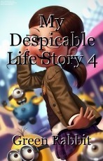 My Despicable Life Story 4