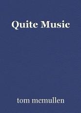 Quite Music