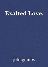 Exalted Love.