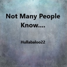 Not Many People Know....