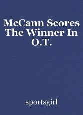 McCann Scores The Winner In O.T.