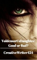 Voldemort's Daughter: Good or Bad?
