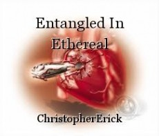 Entangled In Ethereal