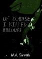 Of Course I Killed Baldur!