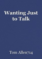 Wanting Just to Talk