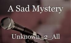 A Sad Mystery