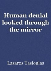 Human denial looked through the mirror