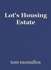 Lot's Housing Estate