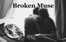 Broken Muse