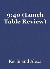 9:40 (Lunch Table Review)