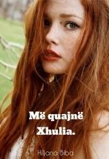 Më quajnë Xhulia.