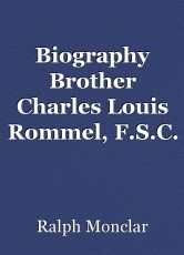 Biography Brother Charles Louis Rommel, F.S.C.
