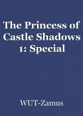 The Princess of Castle Shadows 1: Special