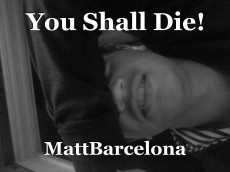 You Shall Die!
