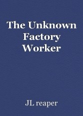 The Unknown Factory Worker