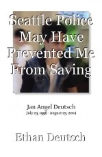 Seattle Police May Have Prevented Me From Saving My Son Jan's Life