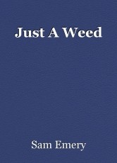 Just A Weed