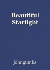 Beautiful Starlight